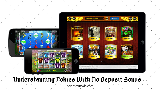 Understanding Pokies with No Deposit Bonus